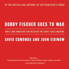 Bobby Fischer Goes to War by David Edmonds audiobook