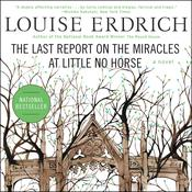 The Last Report on the Miracles at Little No Horse by  Louise Erdrich audiobook