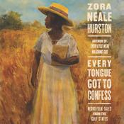 Every Tongue Got to Confess by  Zora Neale Hurston audiobook