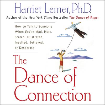 The Dance of Connection by Harriet Lerner audiobook