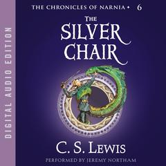 The Silver Chair by C. S. Lewis audiobook
