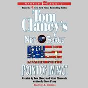 Tom Clancy's Net Force #5:Point of Impact by  Steve Perry audiobook