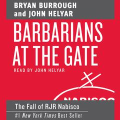 Barbarians at the Gate by Bryan Burrough audiobook