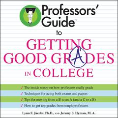 Professors' Guide (TM) to Getting Good Grades in College by Lynn F. Jacobs audiobook