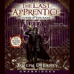 The Last Apprentice: Curse of the Bane (Book 2) by Joseph Delaney audiobook