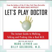 Let's Play Doctor by  Mark Leyner audiobook