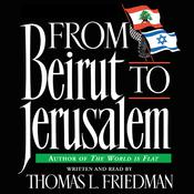 From Beirut to Jerusalem by  Thomas L. Friedman audiobook
