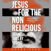 Jesus for the Non-Religious by  John Shelby Spong audiobook