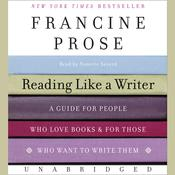 Reading Like a Writer by  Francine Prose audiobook