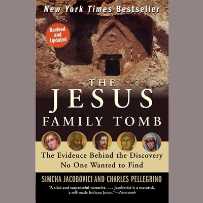 The Jesus Family Tomb by Simcha Jacobovici audiobook
