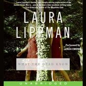 What the Dead Know by  Laura Lippman audiobook