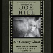 20th Century Ghost by  Joe Hill audiobook