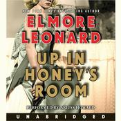 Up in Honey's Room by  Elmore Leonard audiobook