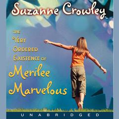 Very Ordered Existence of Merilee Marvelous, The Unabrid by Suzanne Crowley audiobook