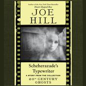 Scheherazade's Typewriter by  Joe Hill audiobook