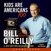Kids Are Americans Too by  Bill O'Reilly audiobook