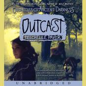 Chronicles of Ancient Darkness #4: Outcast by  Michelle Paver audiobook