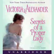 Secrets of a Proper Lady by  Victoria Alexander audiobook