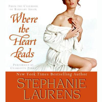 Where The Heart Leads by Stephanie Laurens audiobook