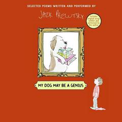 My Dog May Be a Genius by Jack Prelutsky audiobook