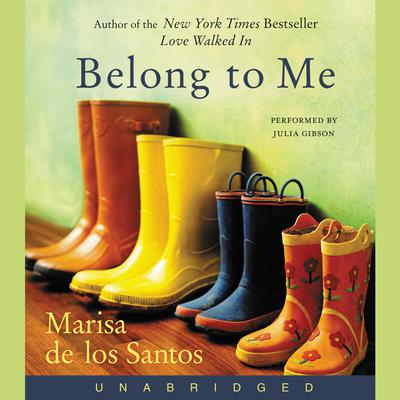 Belong to Me by Marisa de los Santos audiobook