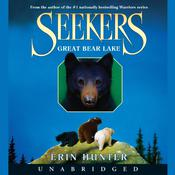 Seekers #2: Great Bear Lake by  Erin Hunter audiobook