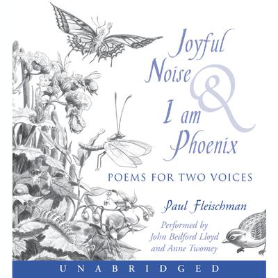 Joyful Noise and I Am Phoenix by Paul Fleischman audiobook