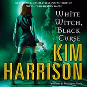 White Witch, Black Curse by  Kim Harrison audiobook