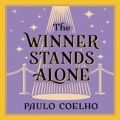 The Winner Stands Alone by Paulo Coelho audiobook