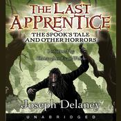 The Last Apprentice: The Spook's Tale by  Joseph Delaney audiobook