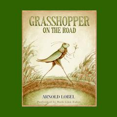 Grasshopper on the Road by Arnold Lobel audiobook