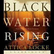 Black Water Rising by  Attica Locke audiobook