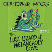 The Lust Lizard of Melancholy Cove by  Christopher Moore audiobook