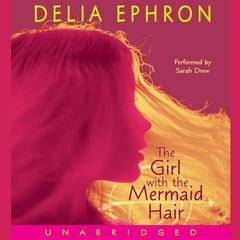 The Girl with the Mermaid Hair by Delia Ephron audiobook