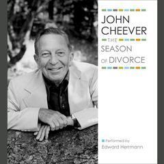 The Season of Divorce by John Cheever audiobook
