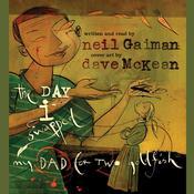 The Day I Swapped My Dad for Two Goldfish by  Neil Gaiman audiobook