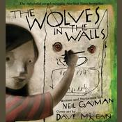The Wolves in the Walls by  Neil Gaiman audiobook