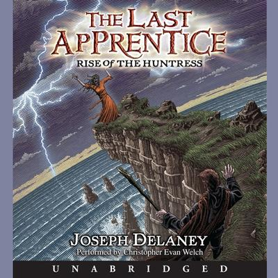 The Last Apprentice: Rise of the Huntress (Book 7) by Joseph Delaney audiobook