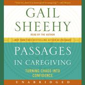 Passages in Caregiving by  Gail Sheehy audiobook