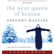 The Next Queen of Heaven by  Gregory Maguire audiobook