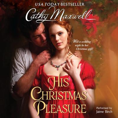 His Christmas Pleasure by Cathy Maxwell audiobook