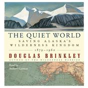 The Quiet World by  Douglas Brinkley audiobook