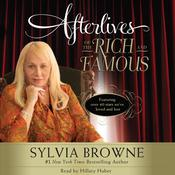 Afterlives of the Rich and Famous by  Sylvia Browne audiobook