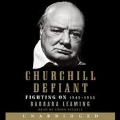 Churchill Defiant by  Barbara Leaming audiobook