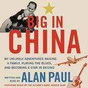 Big in China by  Alan Paul audiobook