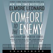 Comfort to the Enemy and Other Carl Webster Stories by  Elmore Leonard audiobook