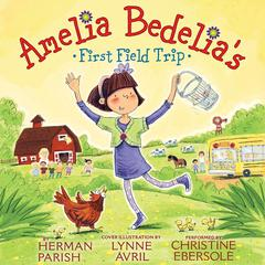 Amelia Bedelia's First Field Trip by Herman Parish audiobook
