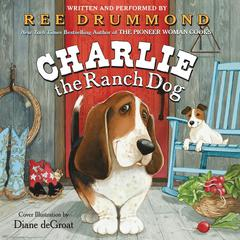 Charlie the Ranch Dog by Ree Drummond audiobook
