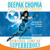 The Seven Spiritual Laws of Superheroes by  Gotham Chopra audiobook