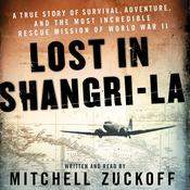 Lost in Shangri-La by  Mitchell Zuckoff audiobook